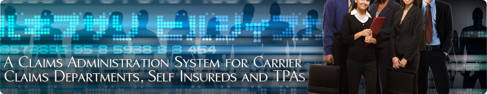 Claims Administration System for Carrier Claims Departments, Self Insureds and TPAs